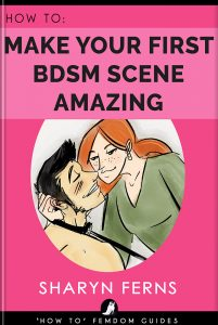 Book Cover: How to Make Your First BDSM Scene Amazing: For Dominant Women